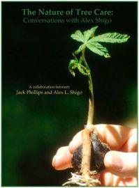 Nature of Tree Care, Alex Shigo