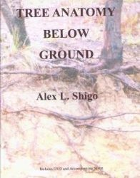 Tree Anatomy Below Ground, Alex Shigo